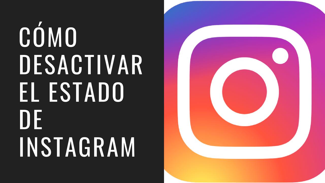 desactivar el estado de Instagram